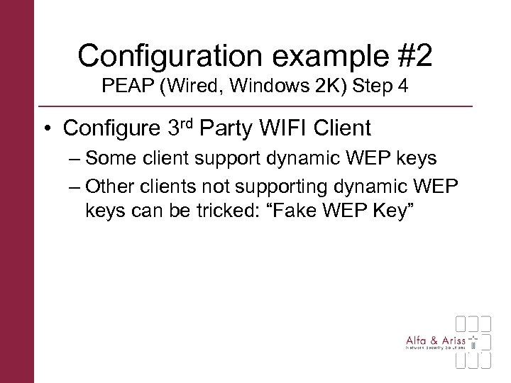 Configuration example #2 PEAP (Wired, Windows 2 K) Step 4 • Configure 3 rd