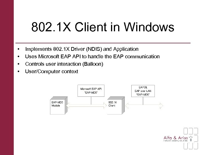 802. 1 X Client in Windows • • Implements 802. 1 X Driver (NDIS)