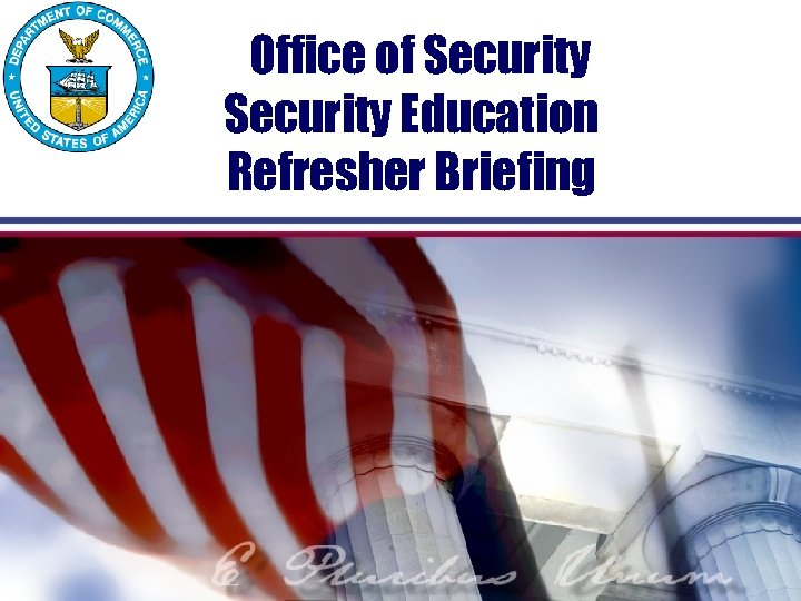 Office of Security Education Refresher Briefing