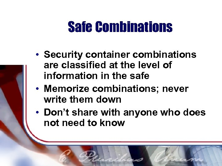 Safe Combinations • Security container combinations are classified at the level of information in