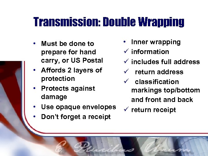 Transmission: Double Wrapping • Must be done to prepare for hand carry, or US