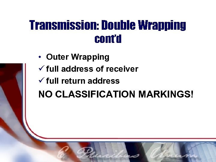 Transmission: Double Wrapping cont'd • Outer Wrapping ü full address of receiver ü full
