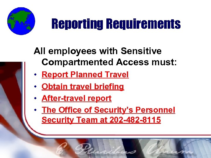 Reporting Requirements All employees with Sensitive Compartmented Access must: • • Report Planned Travel