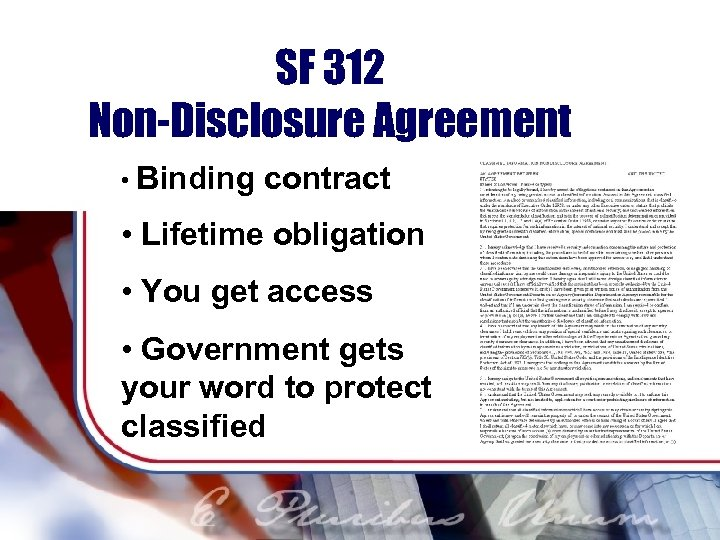 SF 312 Non-Disclosure Agreement • Binding contract • Lifetime obligation • You get access