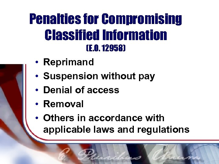 Penalties for Compromising Classified Information (E. O. 12958) • • • Reprimand Suspension without