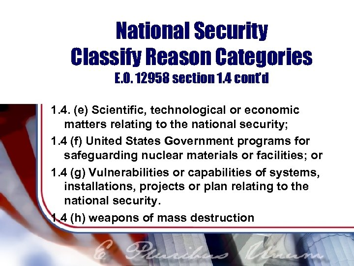 National Security Classify Reason Categories E. O. 12958 section 1. 4 cont'd 1. 4.