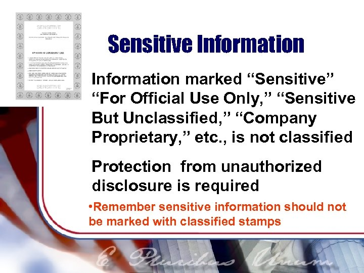 """Sensitive Information marked """"Sensitive"""" """"For Official Use Only, """" """"Sensitive But Unclassified, """" """"Company"""