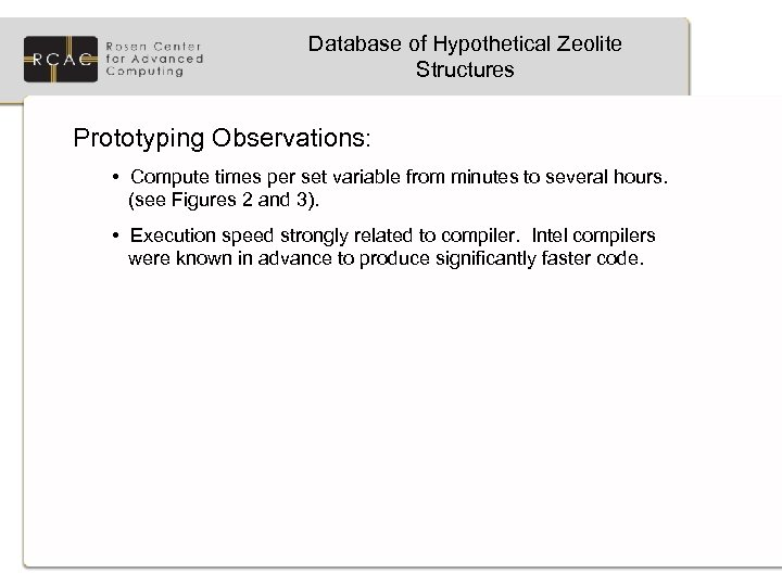 Database of Hypothetical Zeolite Structures Prototyping Observations: • Compute times per set variable from