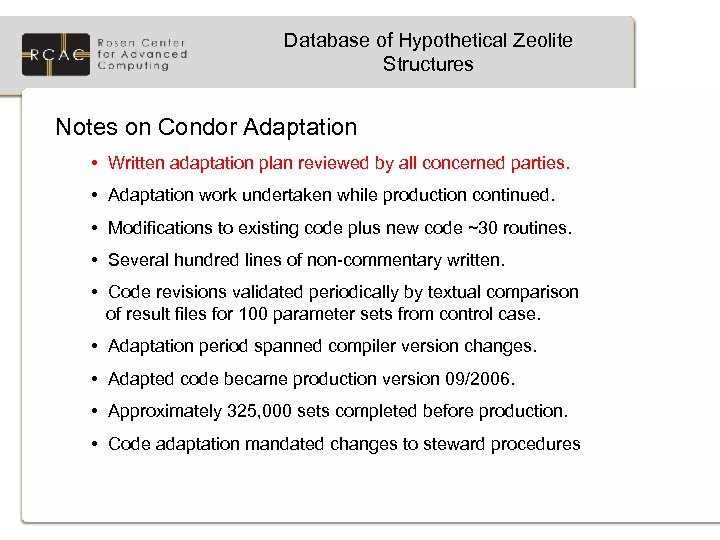 Database of Hypothetical Zeolite Structures Notes on Condor Adaptation • Written adaptation plan reviewed