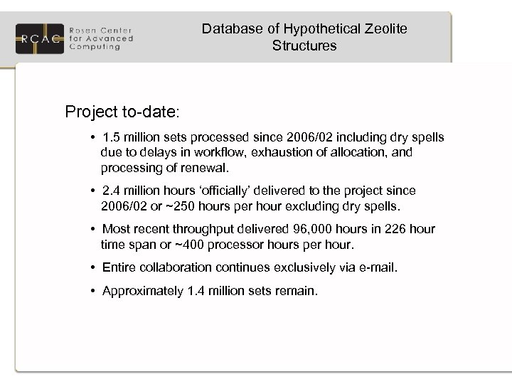 Database of Hypothetical Zeolite Structures Project to-date: • 1. 5 million sets processed since