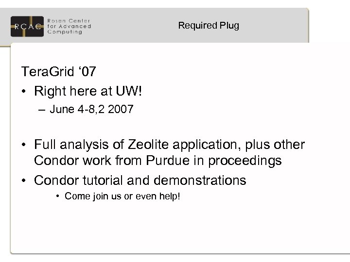 Required Plug Tera. Grid ' 07 • Right here at UW! – June 4