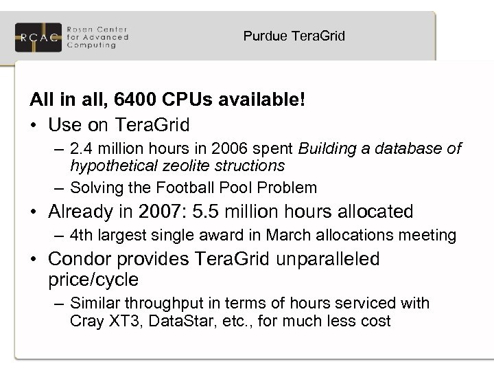 Purdue Tera. Grid All in all, 6400 CPUs available! • Use on Tera. Grid