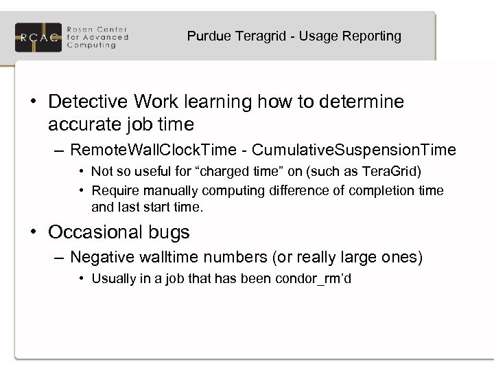 Purdue Teragrid - Usage Reporting • Detective Work learning how to determine accurate job