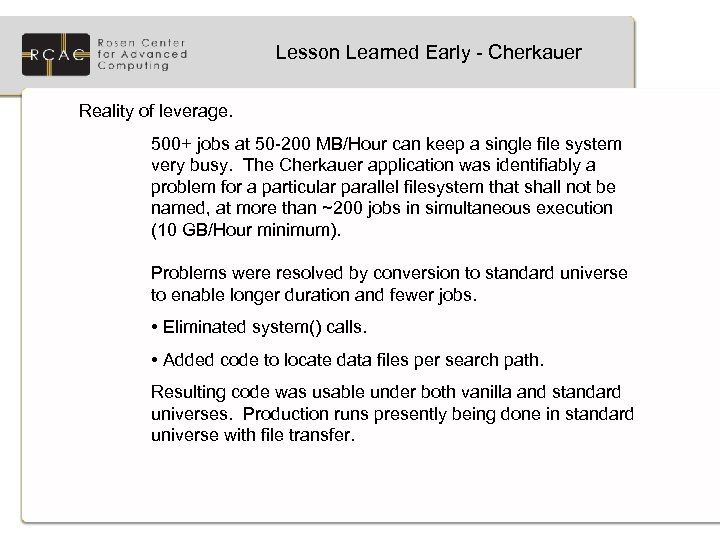 Lesson Learned Early - Cherkauer Reality of leverage. 500+ jobs at 50 -200 MB/Hour