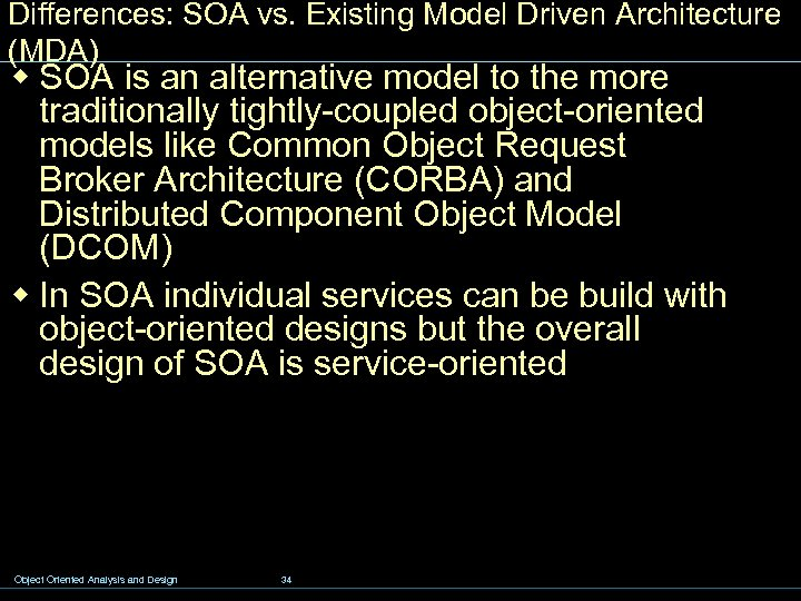 Differences: SOA vs. Existing Model Driven Architecture (MDA) w SOA is an alternative model