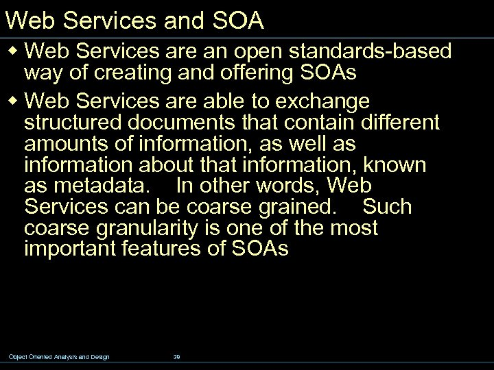 Web Services and SOA w Web Services are an open standards-based way of creating