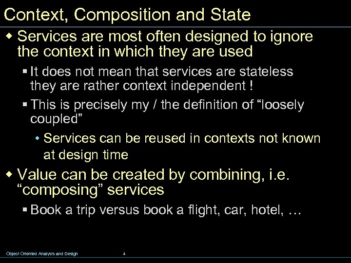 Context, Composition and State w Services are most often designed to ignore the context