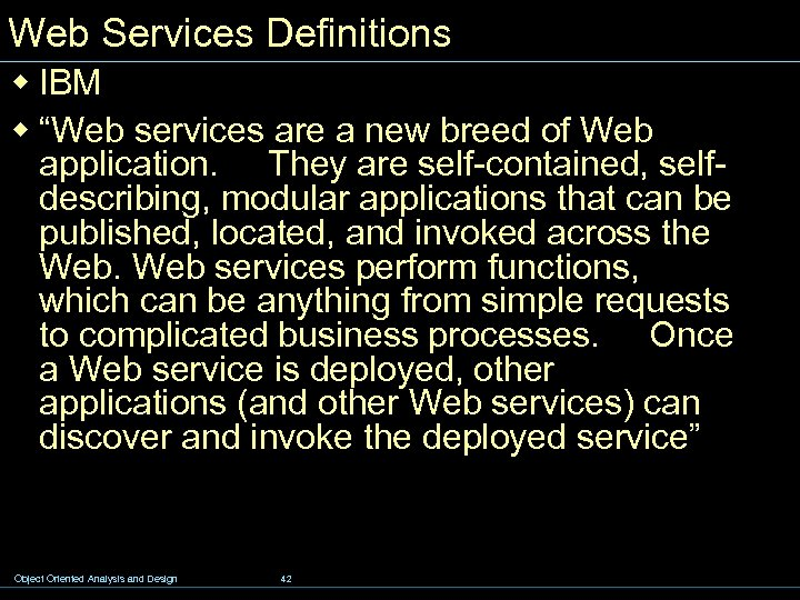 "Web Services Definitions w IBM w ""Web services are a new breed of Web"