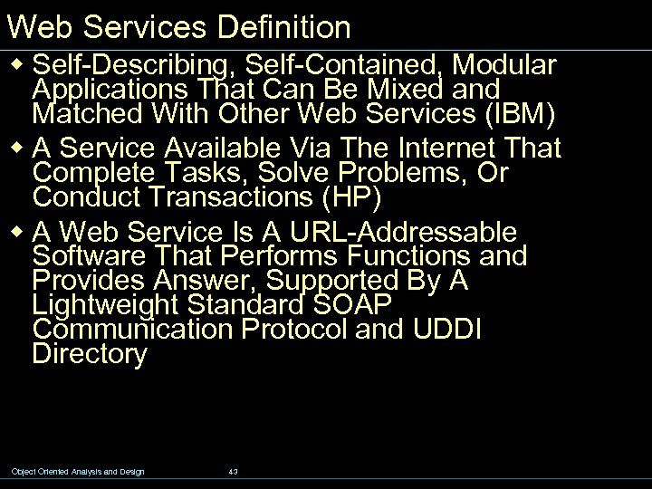 Web Services Definition w Self-Describing, Self-Contained, Modular Applications That Can Be Mixed and Matched