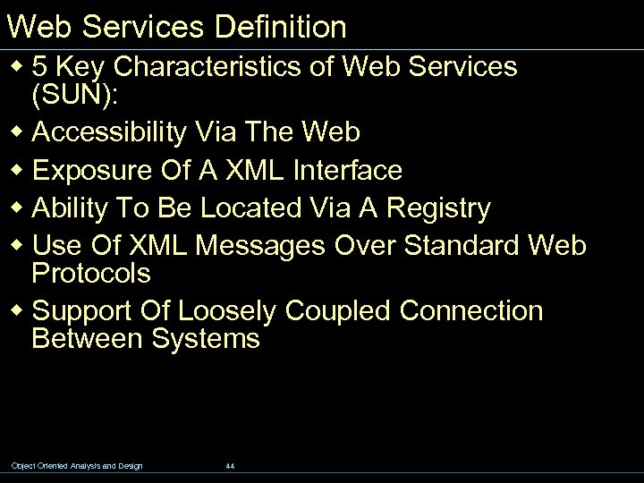 Web Services Definition w 5 Key Characteristics of Web Services (SUN): w Accessibility Via