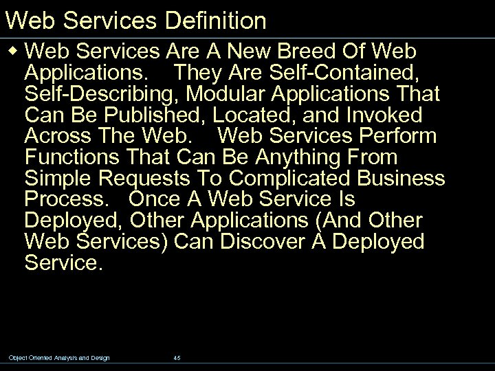 Web Services Definition w Web Services Are A New Breed Of Web Applications. They