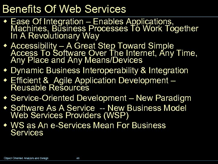 Benefits Of Web Services w Ease Of Integration – Enables Applications, Machines, Business Processes