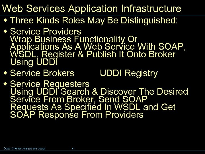 Web Services Application Infrastructure w Three Kinds Roles May Be Distinguished: w Service Providers