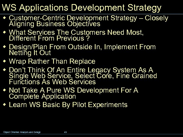 WS Applications Development Strategy w Customer-Centric Development Strategy – Closely Aligning Business Objectives w