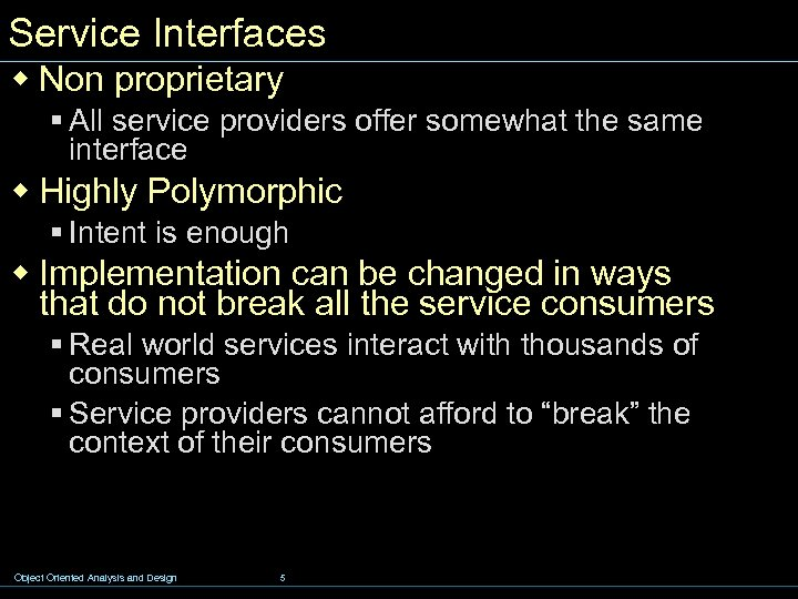 Service Interfaces w Non proprietary § All service providers offer somewhat the same interface