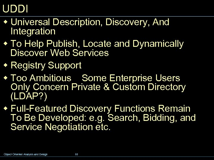 UDDI w Universal Description, Discovery, And Integration w To Help Publish, Locate and Dynamically