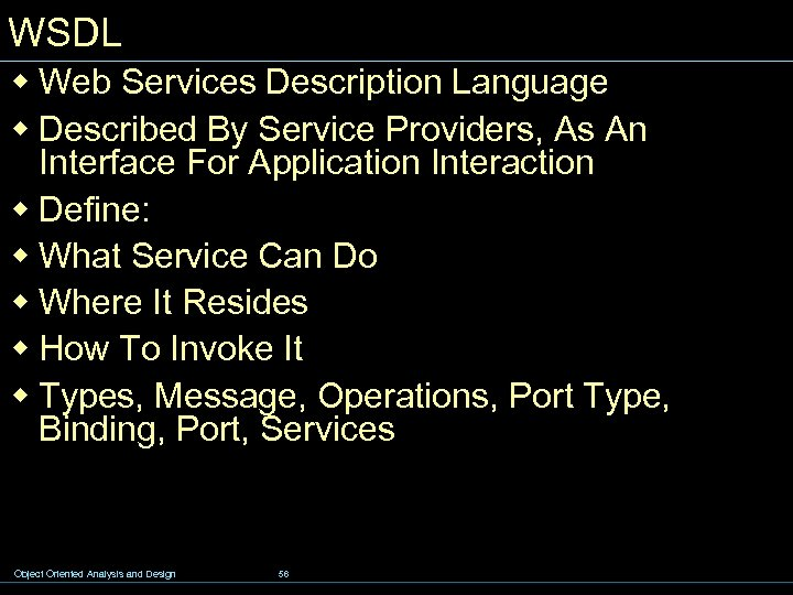 WSDL w Web Services Description Language w Described By Service Providers, As An Interface