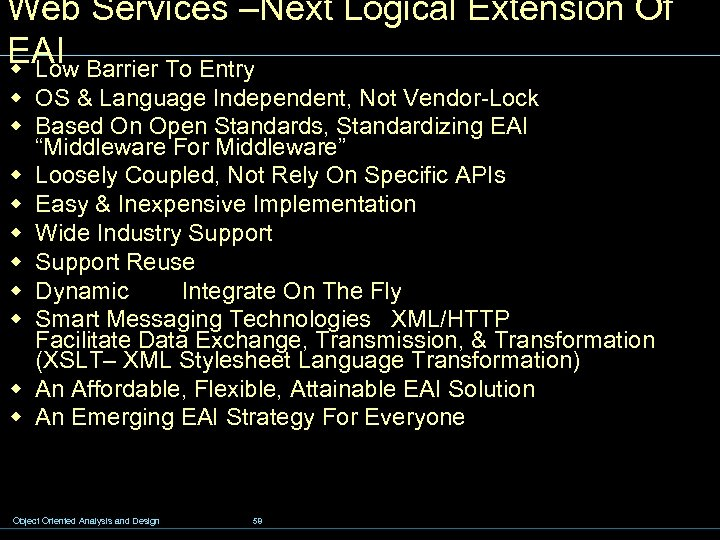 Web Services –Next Logical Extension Of EAI Barrier To Entry w Low w OS