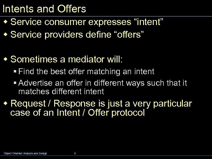 "Intents and Offers w Service consumer expresses ""intent"" w Service providers define ""offers"" w"