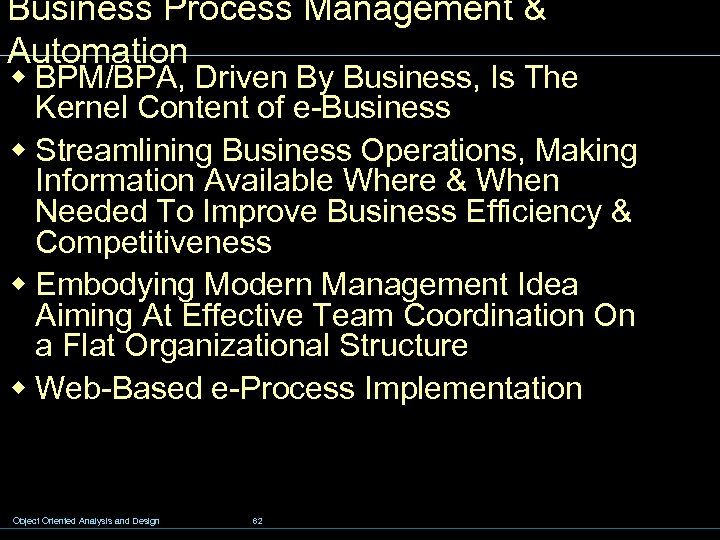 Business Process Management & Automation w BPM/BPA, Driven By Business, Is The Kernel Content