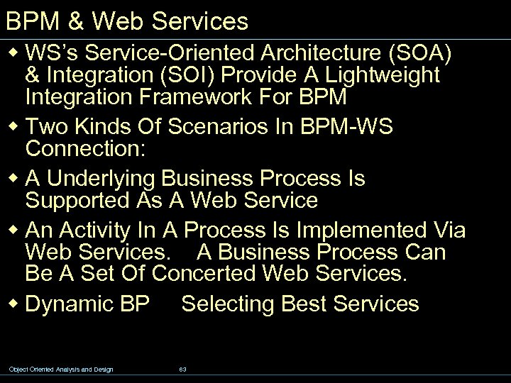 BPM & Web Services w WS's Service-Oriented Architecture (SOA) & Integration (SOI) Provide A