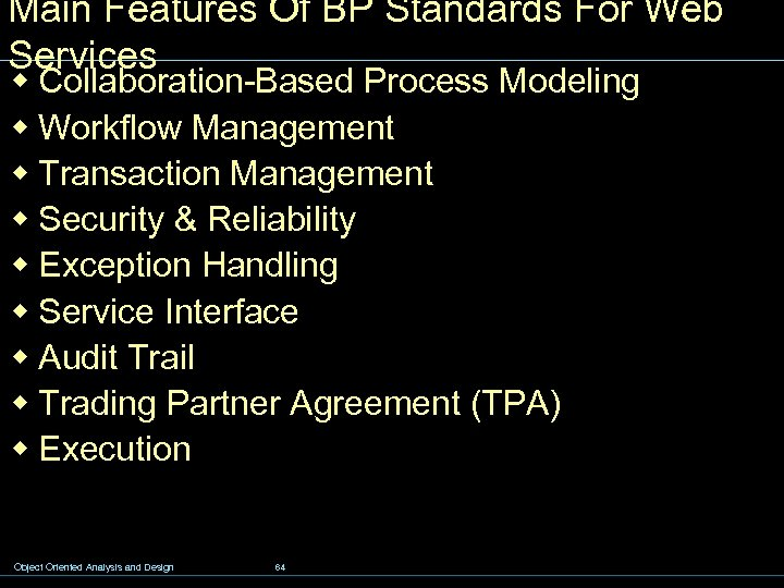 Main Features Of BP Standards For Web Services w Collaboration-Based Process Modeling w Workflow