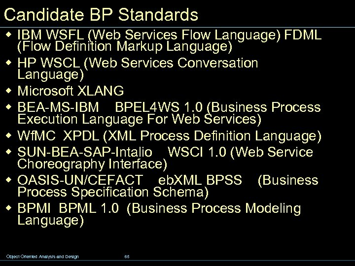 Candidate BP Standards w IBM WSFL (Web Services Flow Language) FDML (Flow Definition Markup