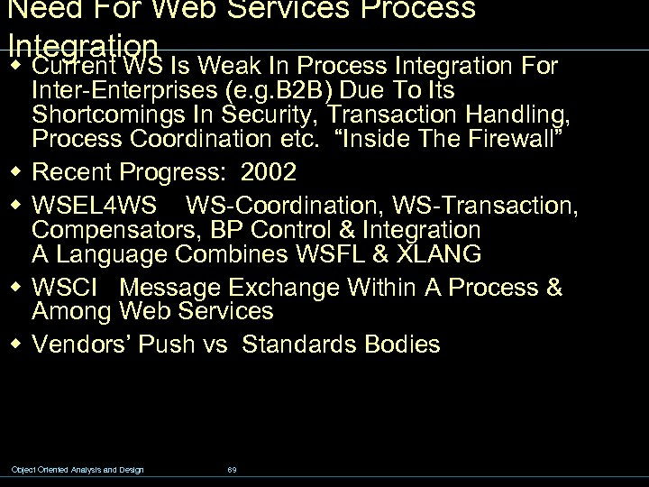 Need For Web Services Process Integration w Current WS Is Weak In Process Integration