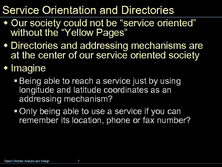 "Service Orientation and Directories w Our society could not be ""service oriented"" without the"