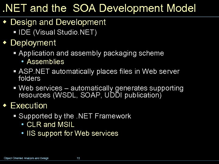 . NET and the SOA Development Model w Design and Development § IDE (Visual