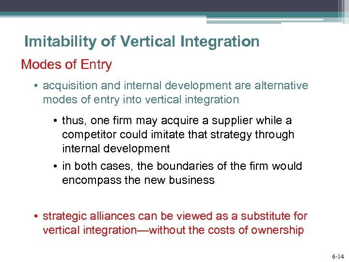Imitability of Vertical Integration Modes of Entry • acquisition and internal development are alternative