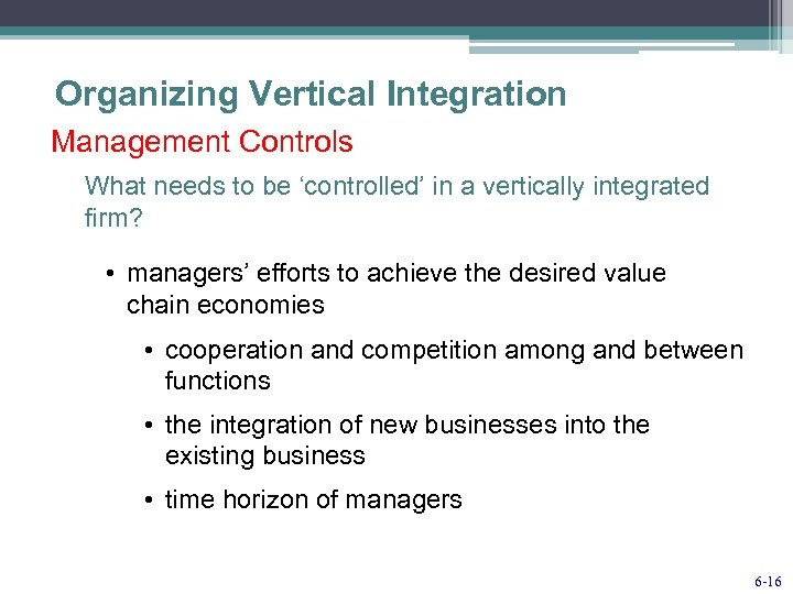 Organizing Vertical Integration Management Controls What needs to be 'controlled' in a vertically integrated