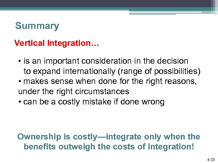 Summary Vertical Integration… • is an important consideration in the decision to expand internationally