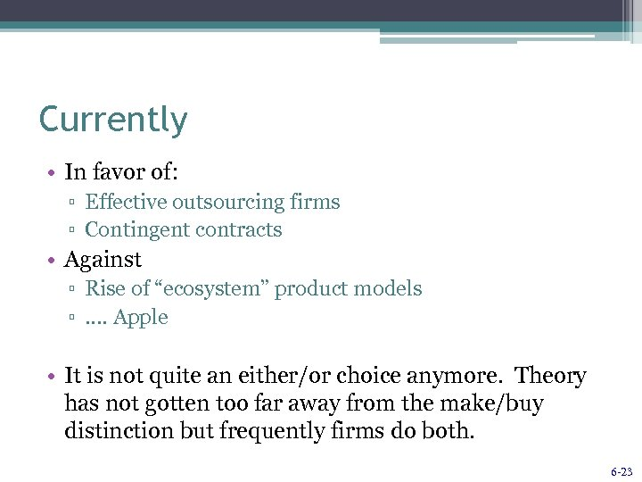 Currently • In favor of: ▫ Effective outsourcing firms ▫ Contingent contracts • Against