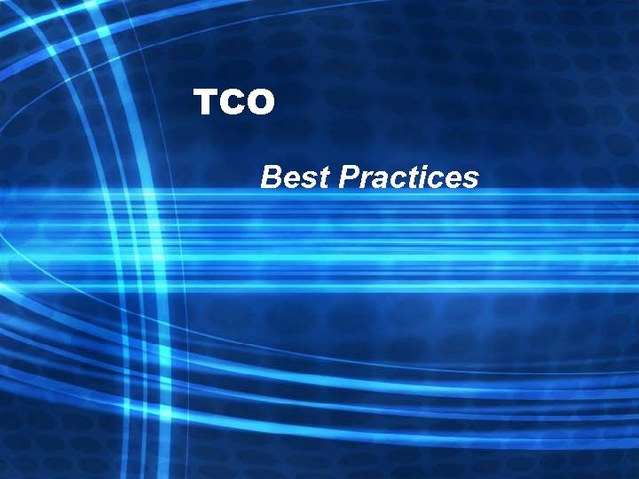 TCO Best Practices