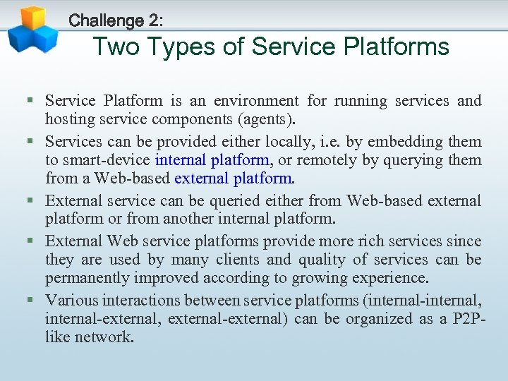 Challenge 2: Two Types of Service Platforms § Service Platform is an environment for
