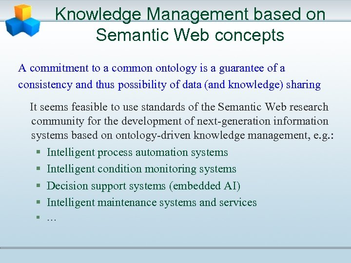 Knowledge Management based on Semantic Web concepts A commitment to a common ontology is