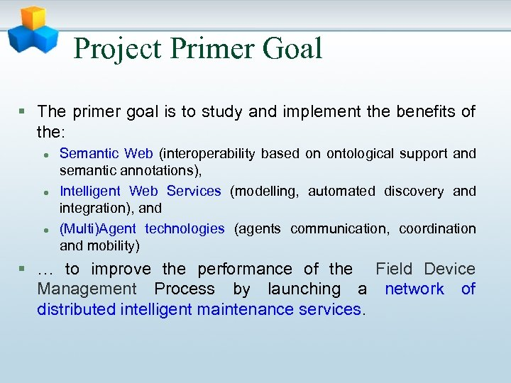 Project Primer Goal § The primer goal is to study and implement the benefits