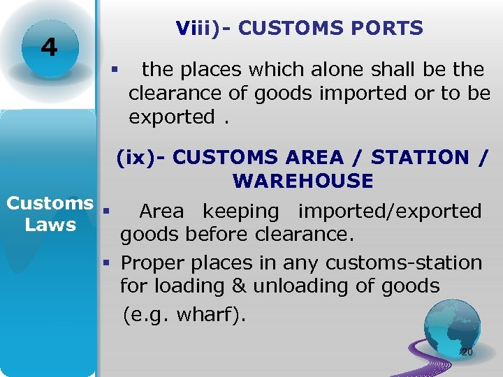 4 Viii)- CUSTOMS PORTS § Customs § Laws the places which alone shall be