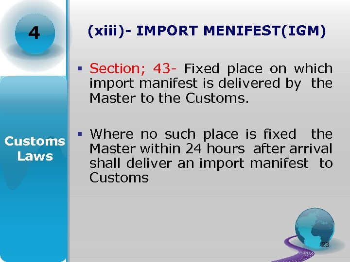 4 (xiii)- IMPORT MENIFEST(IGM) § Section; 43 - Fixed place on which import manifest